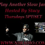 Play Another Slow Jam Hosted By Stacy