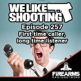 WLS 257 - First time caller, long time listener