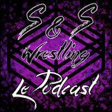 S&S Wrestling - Le Podcast - Épisode 2 avec PCO