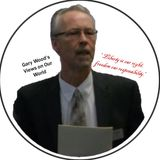 Gary Wood's Views on our World