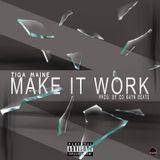 Tiga Maine- Make It Work (South Africa BME Artist)