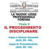 La Legge Professionale Forense alla RADIO - Titolo V: IL PROCEDIMENTO DISCIPLINARE (Capo I e Capo II)
