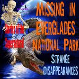 Missing in Everglades National Park | Strange Disappearances | Podcast