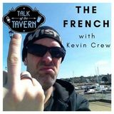 Talk of the Tavern: The FRENCH, with Kevin Crew, August 14th, 2017