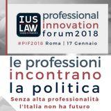 Professional Innovation Forum 2018   le Professioni incontrano la Politica - Mercoledì 17 Gennaio 2018