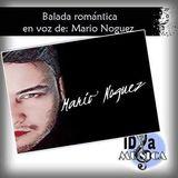 Balada Romántica en voz de: Mario Noguez.