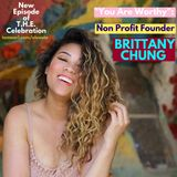 You are Worthy: Nonprofit Founder Brittany Chung