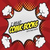 I Read Comic Books