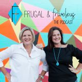 Frugal and Frivolous