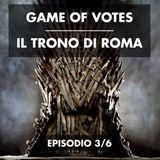 S01E03 - Game of Votes: Il trono di Roma