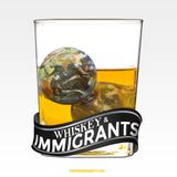 Whiskey & Immigrants