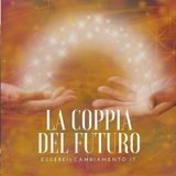 La Coppia del Futuro: legami umani e spirituali.
