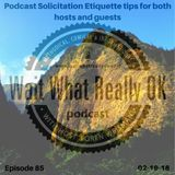 Podcast Solicitation Etiquette tips for both hosts and guests.