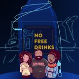No Free Drinks