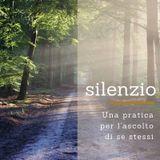 Pratica del silenzio - In ascolto di se stessi