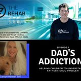 Dad's Addiction: Helping Children to Understand a Father's Drug Problem