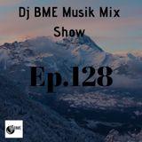 DJ BME MUSIK MIX SHOW EP.128