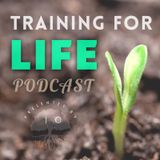 Training for LIFE Podcast