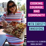 Cooking, Courage and Community with Christy Innouvong