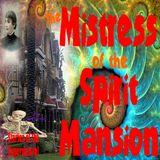 The Mistress of the Spirit Mansion | Sarah Winchester's Story | Podcast