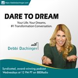 ARJUNA ARDAGH on Radical Brilliance. Dare To Dream podcast with Debbi Dachinger