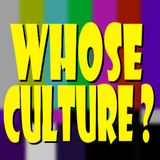 #WhoseCulture - Episode 9