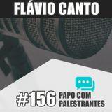 Papo Com Palestrante #156 - Flávio Canto