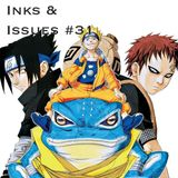 Inks & Issues #31 - Naruto Part 3