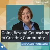 018: Going Beyond Counseling to Creating Community with Cassie Poncelow