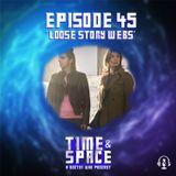 Episode 45 - Loose Story Webs