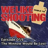 WLS Double Tap 059 - The Minnow Would Be Lost