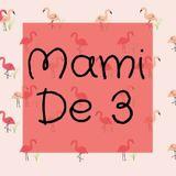 Mami De 3
