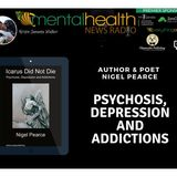 Psychosis, Depression and Addictions with Poet Nigel Pearce