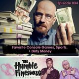 034 - Favorite Console Games, Sports + Dirty Money