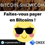 Faites vous payer en Bitcoin ! Bitcoin show 17