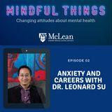 Anxiety and Careers with Dr. Leonard Su