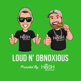 Loud N' Obnoxious