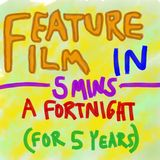 Feature Film in Five Minutes a Fortnight