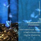 Meditazioni Focalizzate - Processi di creazione consapevole