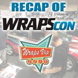 Live from Instagram Recap of WrapsCON and WrapsVIP Event