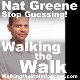009 Nat Greene –– STOP GUESSING!
