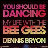 Dennis Bryon You Should Be Dancing