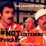 Ep.192 - That CannonBall One film thingy