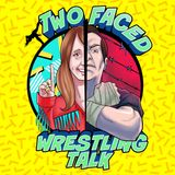 """Two Faced Wrestling Talk Ep. 4: """"Every Fairy Tale Needs a Villain"""" - Heels in Wrestling, NJ Cup, Daniel Bryan, Meltzer, Corey Graves, & More"""