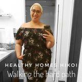 Healthy Homes Hikoi - Walking The Hard Path
