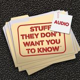 Stuff They Don't Want You To Know Audio