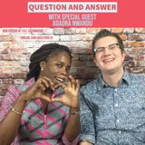 Questions and Answers! With Special Guest - Adaora Nwandu