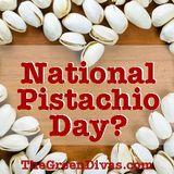 National Pistachio Day? Asbestos & More