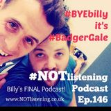 Ep.146 - #ByeBilly it's #BadgerGale