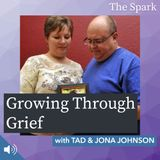 003: Growing Through Grief with Tad and Jona Johnson of Alexa's Hugs